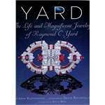 Yard: The Life and Magnificent Jewelry of Raymond C. Yard(ISBN=9780865651852)