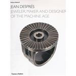 Jean Despres: Jeweler, Maker, and Designer of the Machine Age (ISBN=9780500514788)