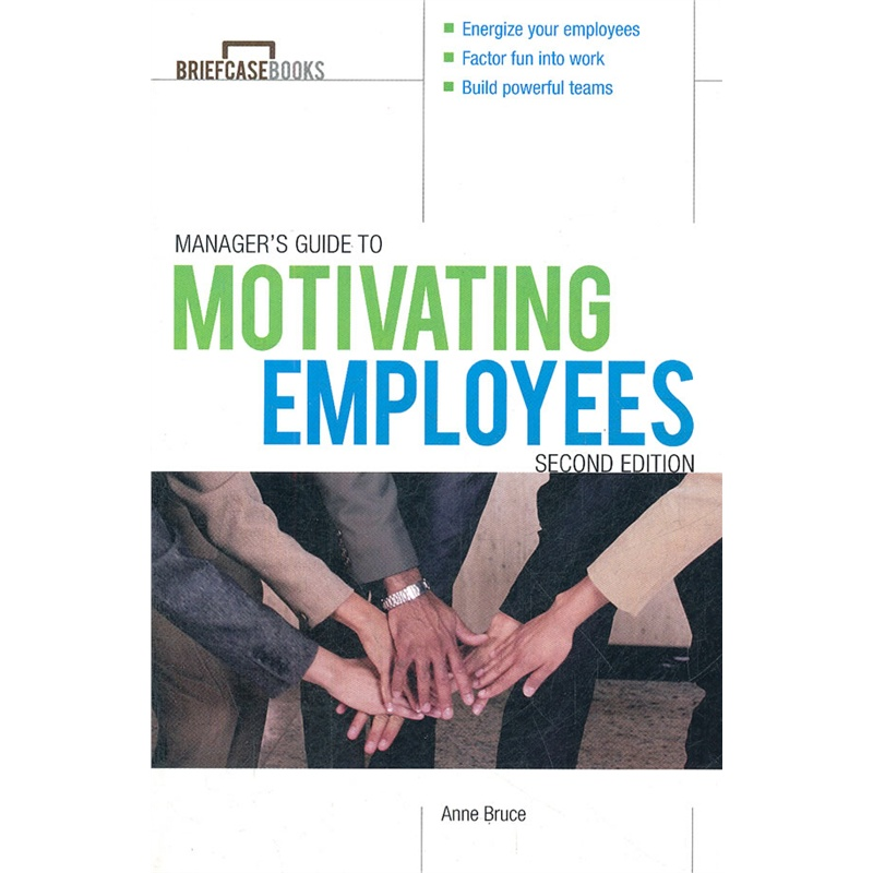 manager's guide to motivating employees 2/e (briefcase books
