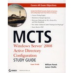 MCTS: Windows Server 2008 Active Directory Configuration (Exam 70-640, with CD)MCITP:Windows Server 2008 Active Directory 配置学习指南(考试70-640 附光盘)